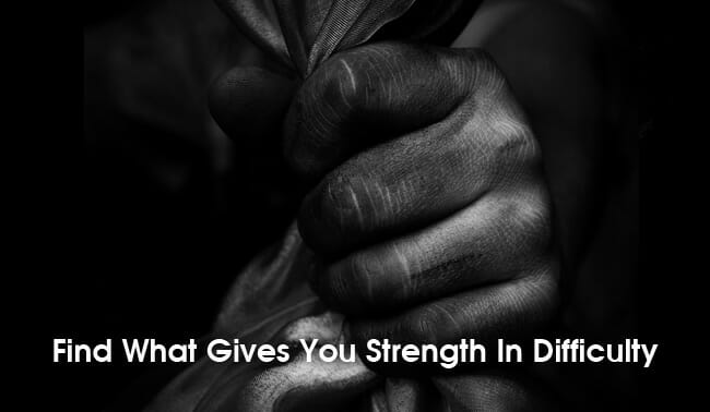 find your strength in difficulty
