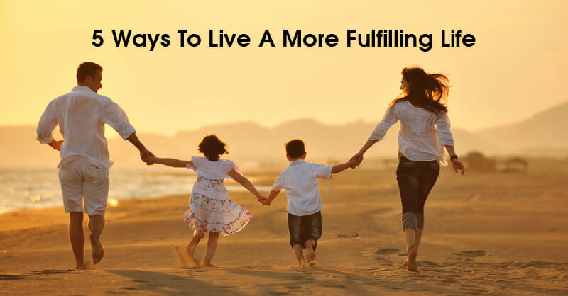 how to be positive and live a more fulfilling life